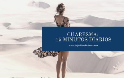 Cuaresma: 15 Minutos Diarios